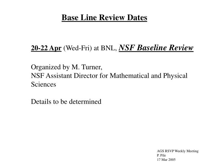 Base Line Review Dates