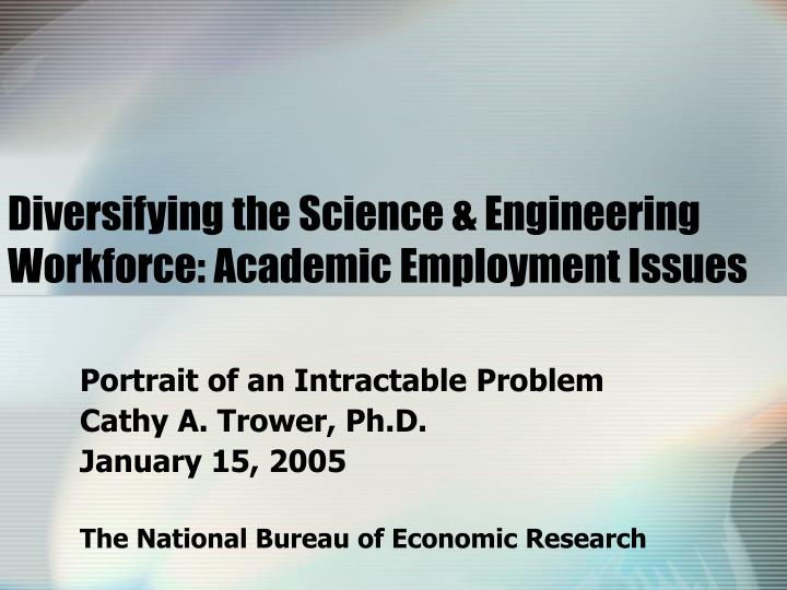 Diversifying the science engineering workforce academic employment issues