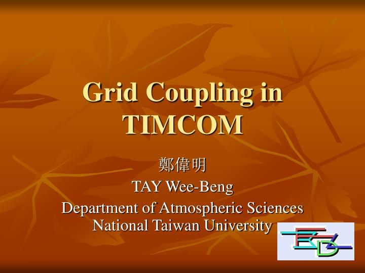 Grid coupling in timcom
