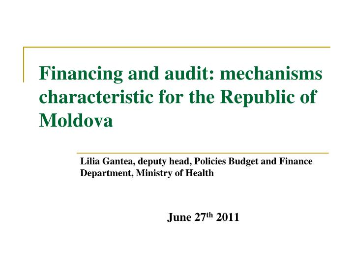 Finan cing and a udit mec h anism s characteristic for the republic of moldova