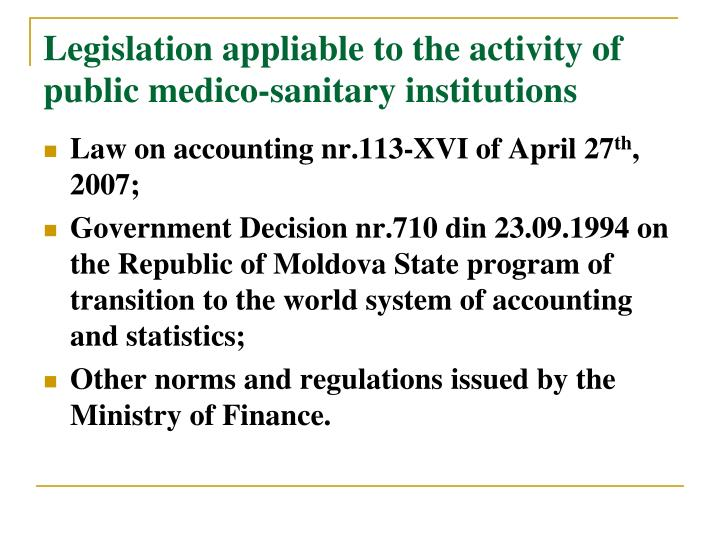 Legislation appliable to the activity of public medico-sanitary institutions