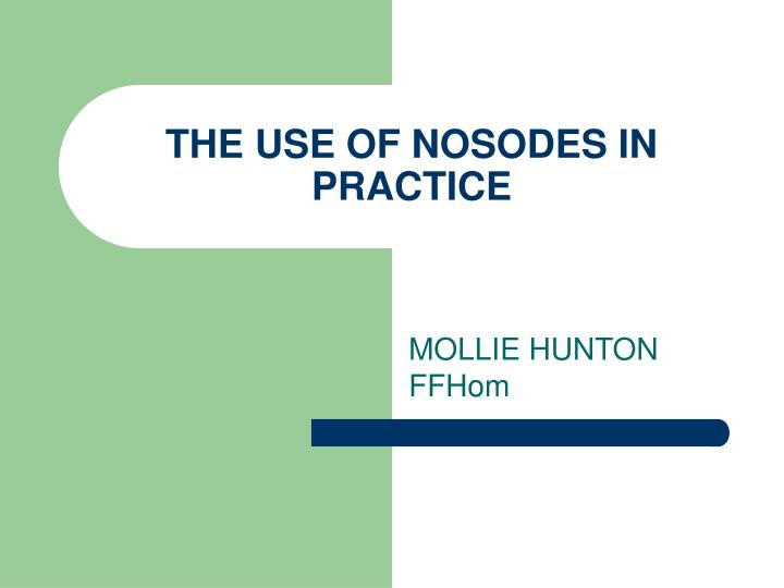 PPT - THE USE OF NOSODES IN PRACTICE PowerPoint Presentation