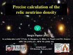 precise calculation of the relic neutrino density