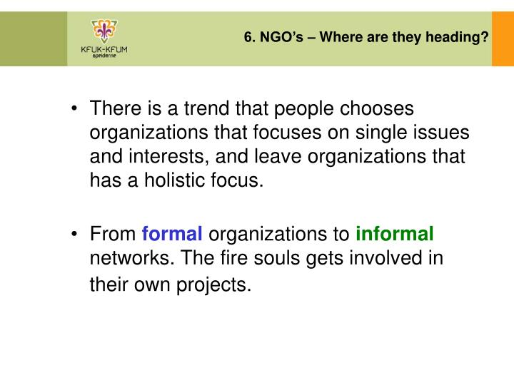 6. NGO's – Where are they heading?