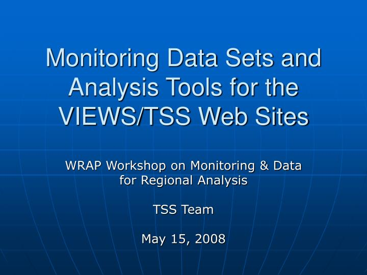 Monitoring data sets and analysis tools for the views tss web sites