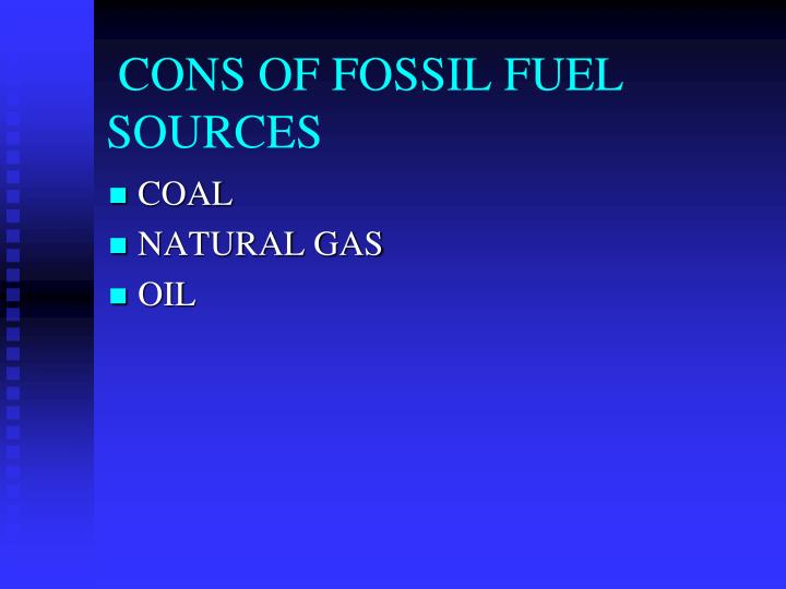 CONS OF FOSSIL FUEL SOURCES