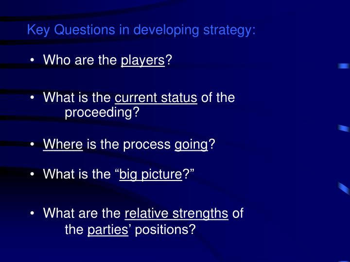 Key Questions in developing strategy: