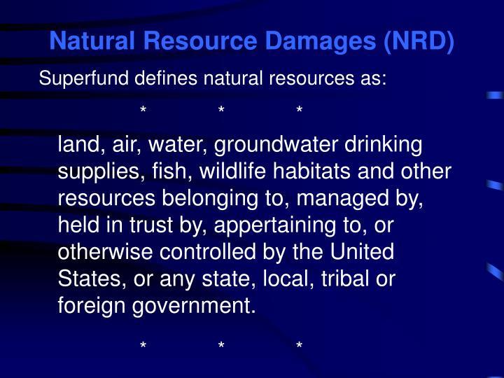 Natural Resource Damages (NRD)