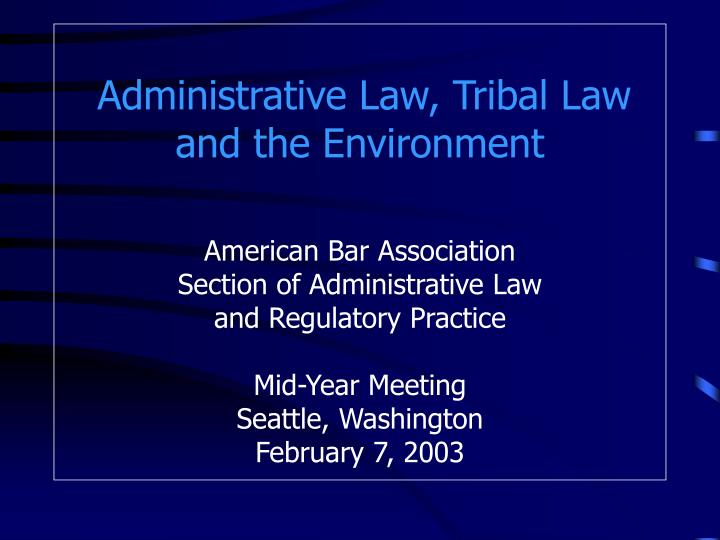 Administrative Law, Tribal Law and the Environment