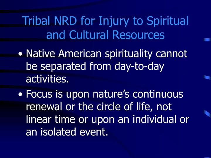 Tribal NRD for Injury to Spiritual and Cultural Resources