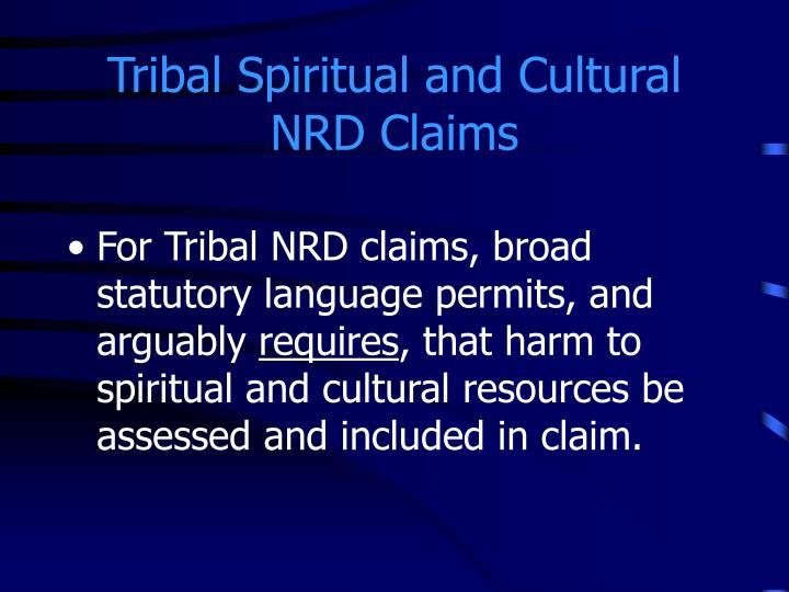 Tribal Spiritual and Cultural NRD Claims