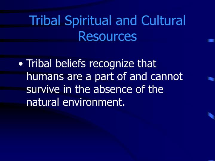 Tribal Spiritual and Cultural Resources