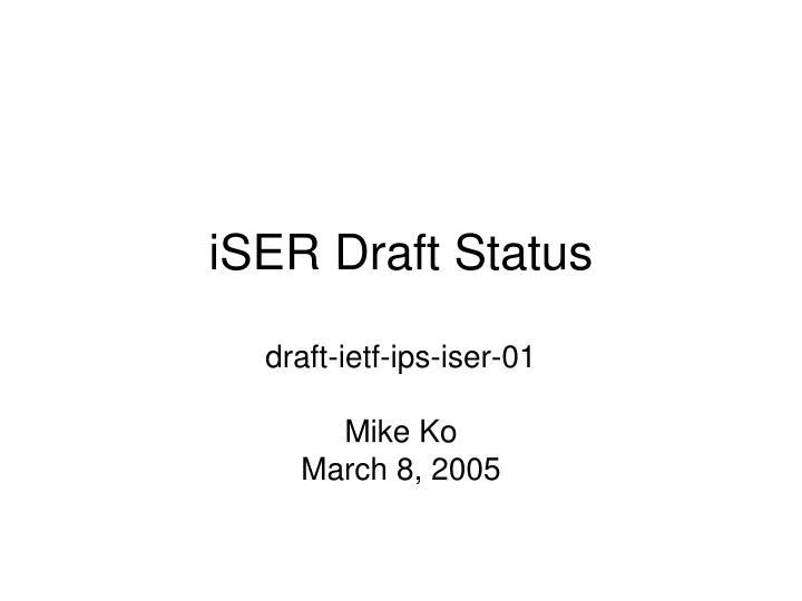 Iser draft status