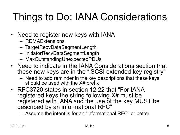 Things to Do: IANA Considerations