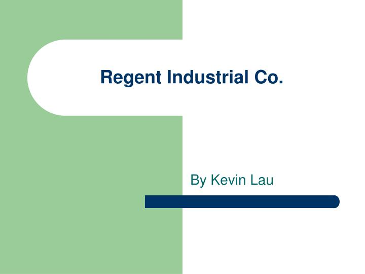 regent industrial co n.