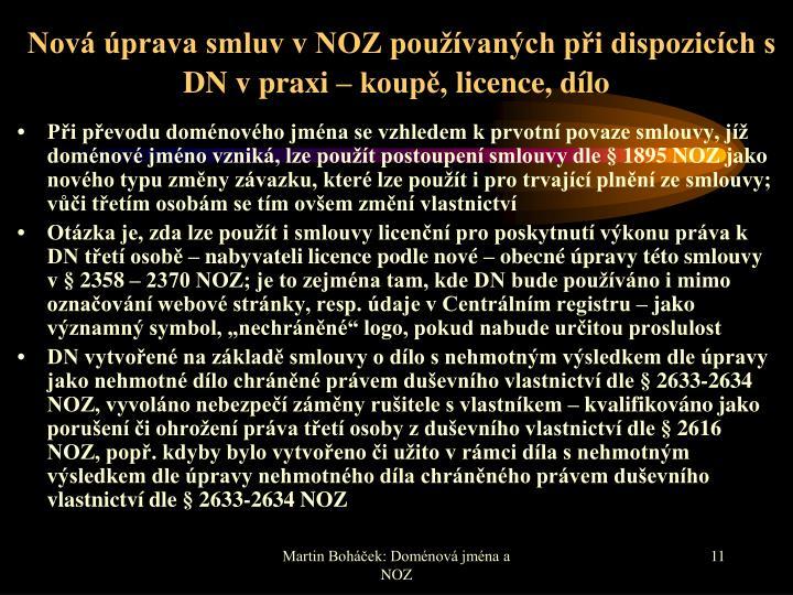 Nová úprava smluv v NOZ používaných při dispozicích s DN v praxi –