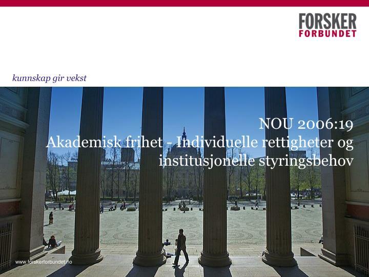 Nou 2006 19 akademisk frihet individuelle rettigheter og institusjonelle styringsbehov