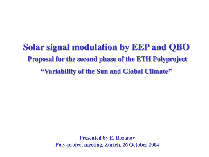 Solar signal modulation by EEP and QBO