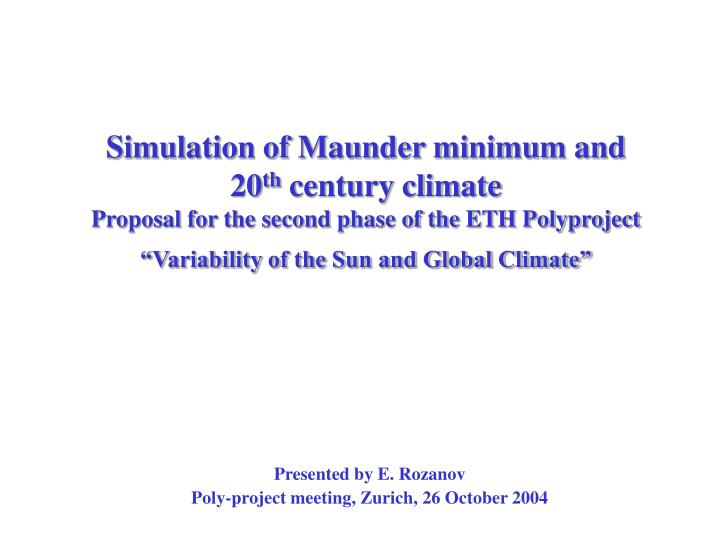 Simulation of Maunder minimum and