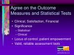 agree on the outcome measures and statistical tests