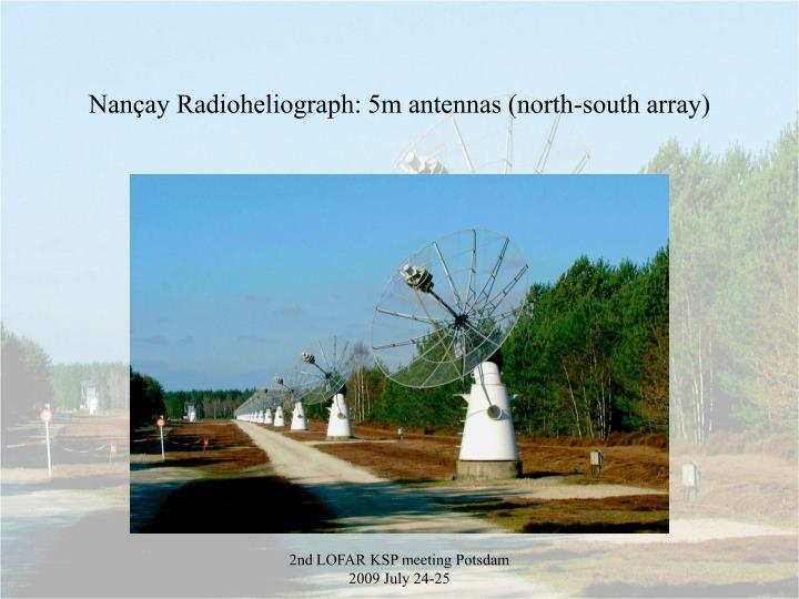 Nançay Radioheliograph: 5m antennas (north-south array)