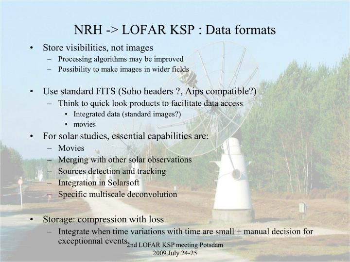 NRH -> LOFAR KSP : Data formats