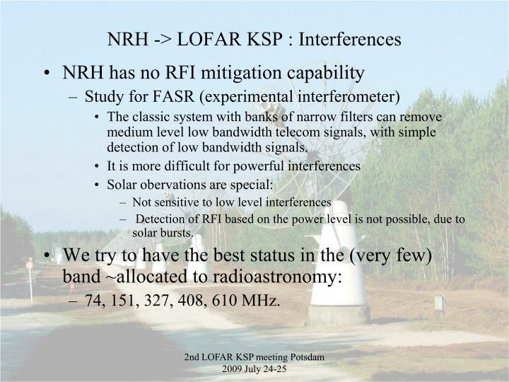 NRH -> LOFAR KSP : Interferences