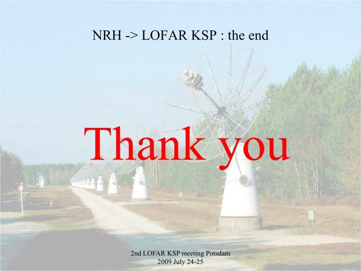 NRH -> LOFAR KSP : the end