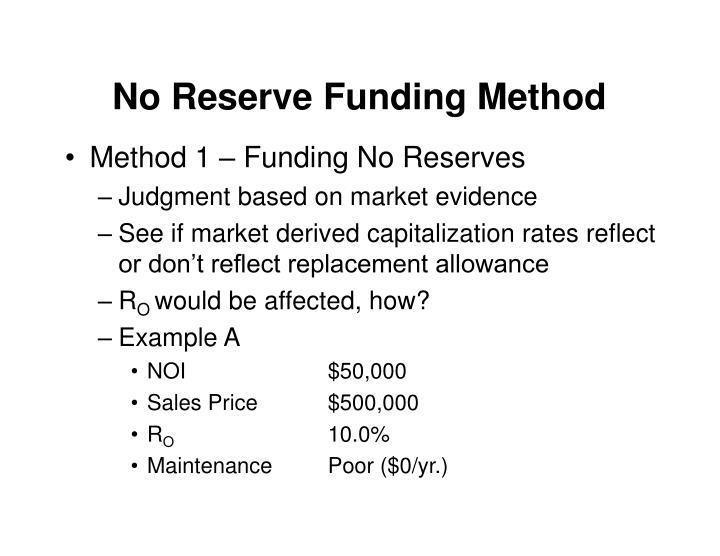 No Reserve Funding Method