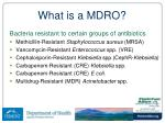what is a mdro