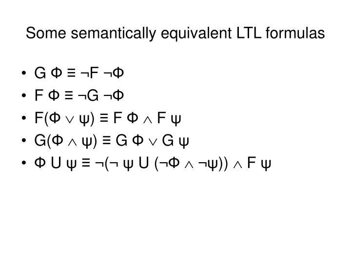 Some semantically equivalent LTL formulas