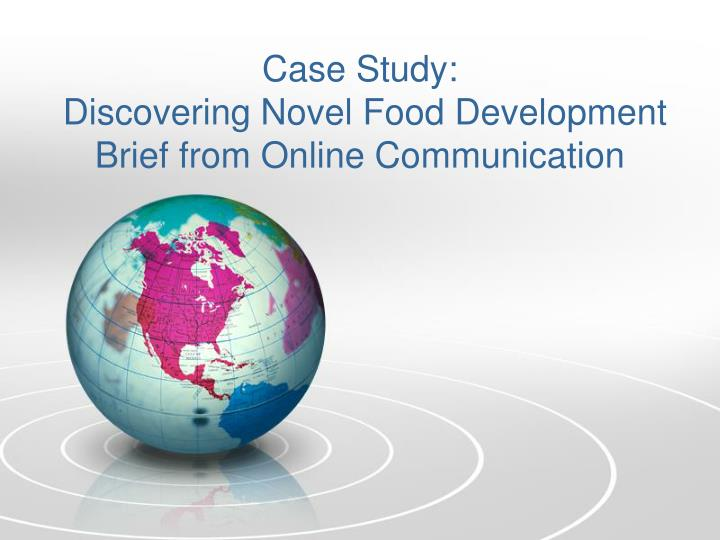case study discovering novel food development brief from online communication n.