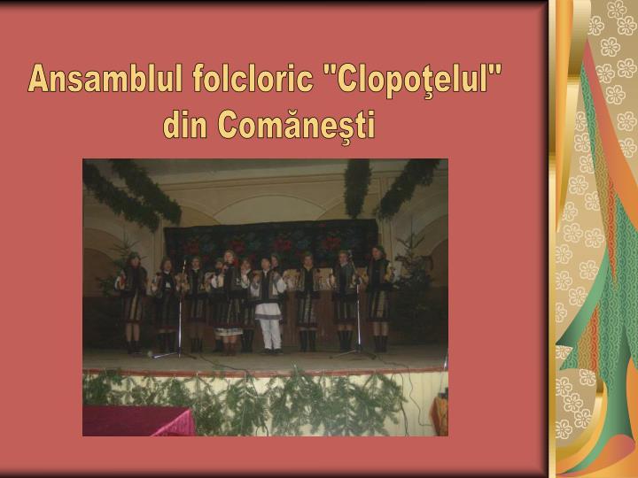 """Ansamblul folcloric """"Clopoţelul"""""""