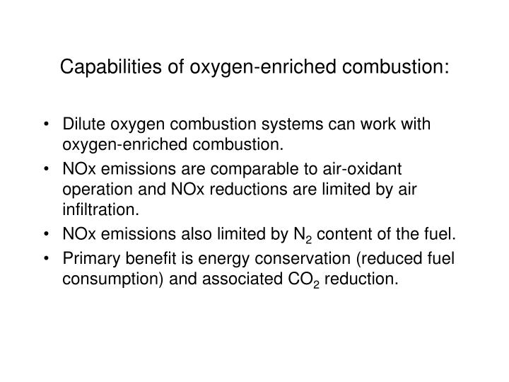 Capabilities of oxygen-enriched combustion: