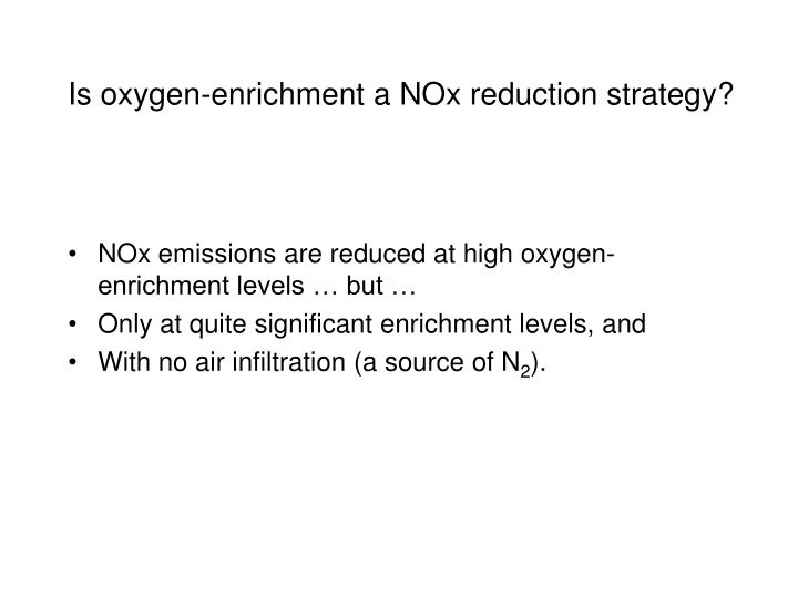 Is oxygen-enrichment a NOx reduction strategy?