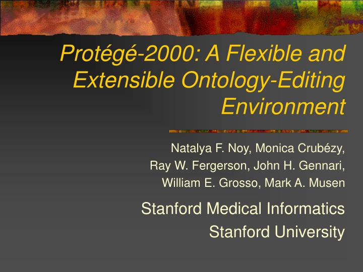 Prot g 2000 a flexible and extensible ontology editing environment
