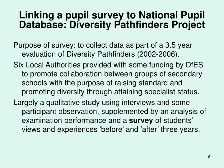 Linking a pupil survey to National Pupil Database: Diversity Pathfinders Project
