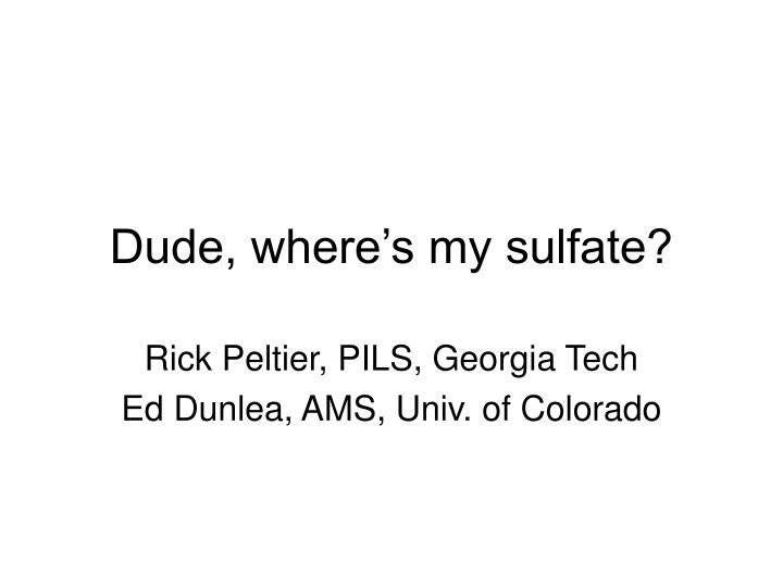 Dude, where's my sulfate?