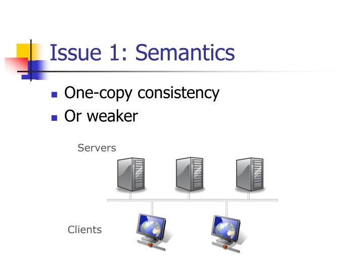 Issue 1: Semantics