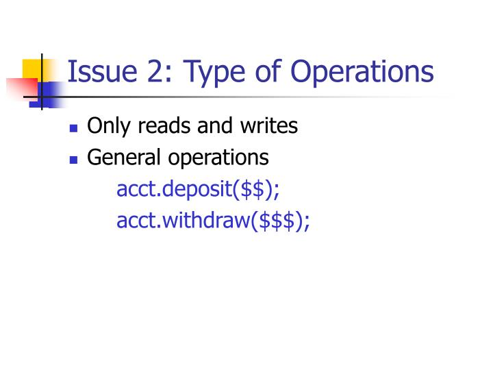 Issue 2: Type of Operations