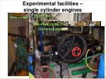 experimental facilities single cylinder engines