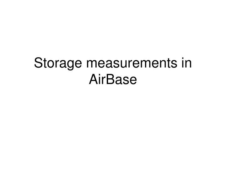 Storage measurements in AirBase