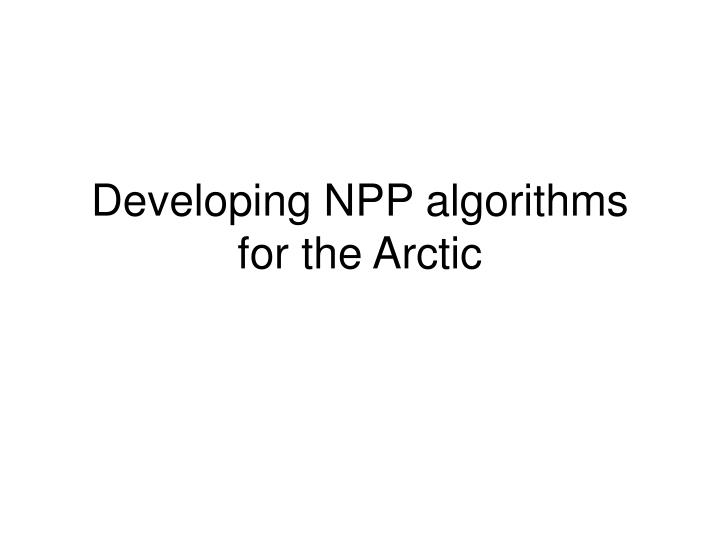 developing npp algorithms for the arctic
