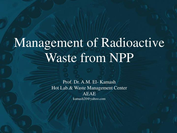 management of radioactive waste from npp n.