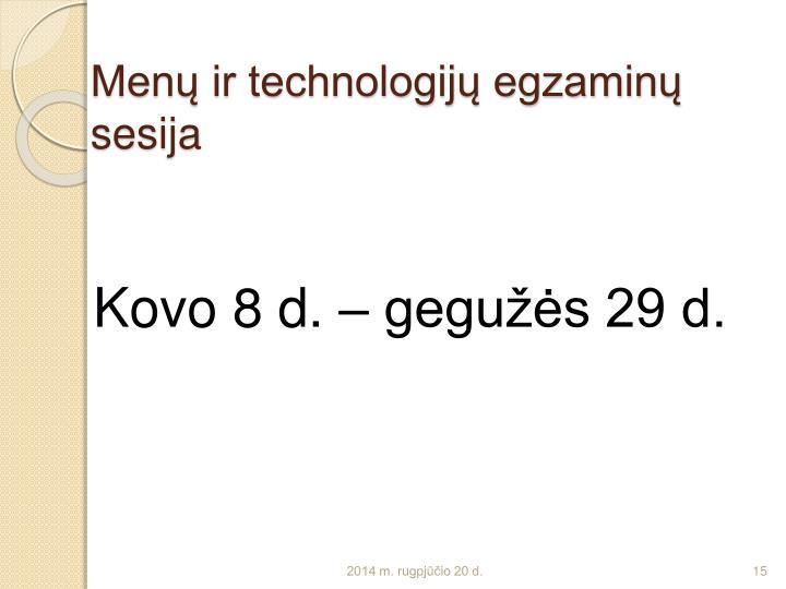 Menų ir technologijų egzaminų sesija