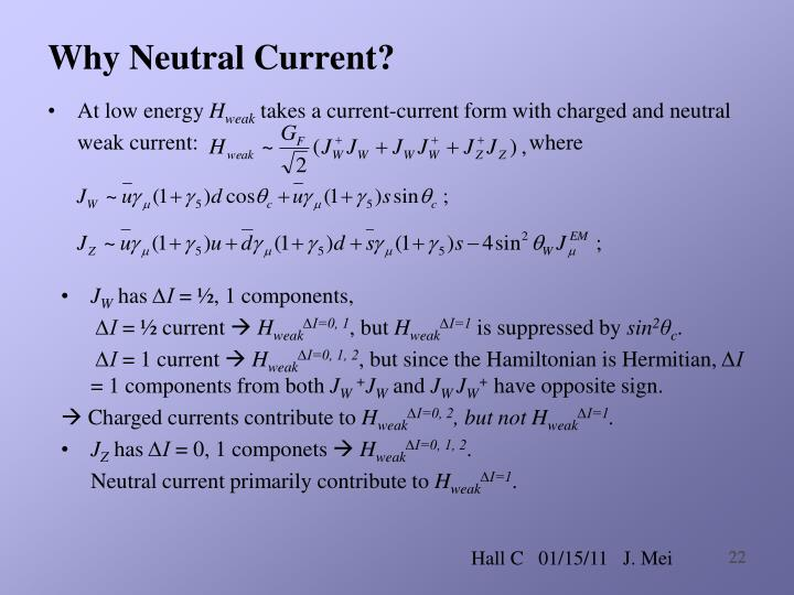 Why Neutral Current?