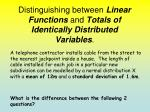 distinguishing between linear functions and totals of identically distributed variables