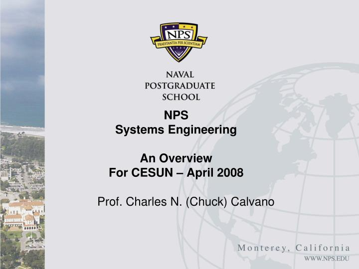 Nps systems engineering an overview for cesun april 2008