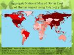aggregate national map of dollar cost of human impact using isa proxy