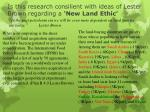 is this research consilient with ideas of lester brown regarding a new land ethic